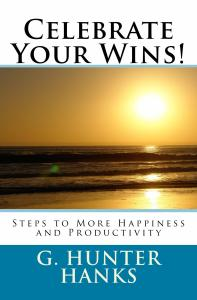 Cover for Celebrate Your Wins! Steps to More Happiness and Productivity